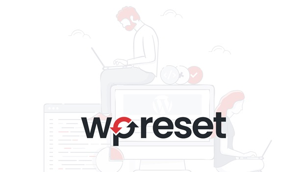 How To Reset Your WordPress Site Using WP Reset?